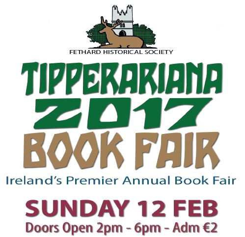 Tipperariana 2017 Book Fair, Fethard, Sun 12 Feb.