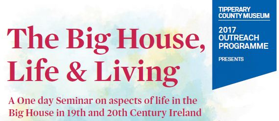 The Big House: Life & Living. Nenagh Arts Centre, 11 Mar.