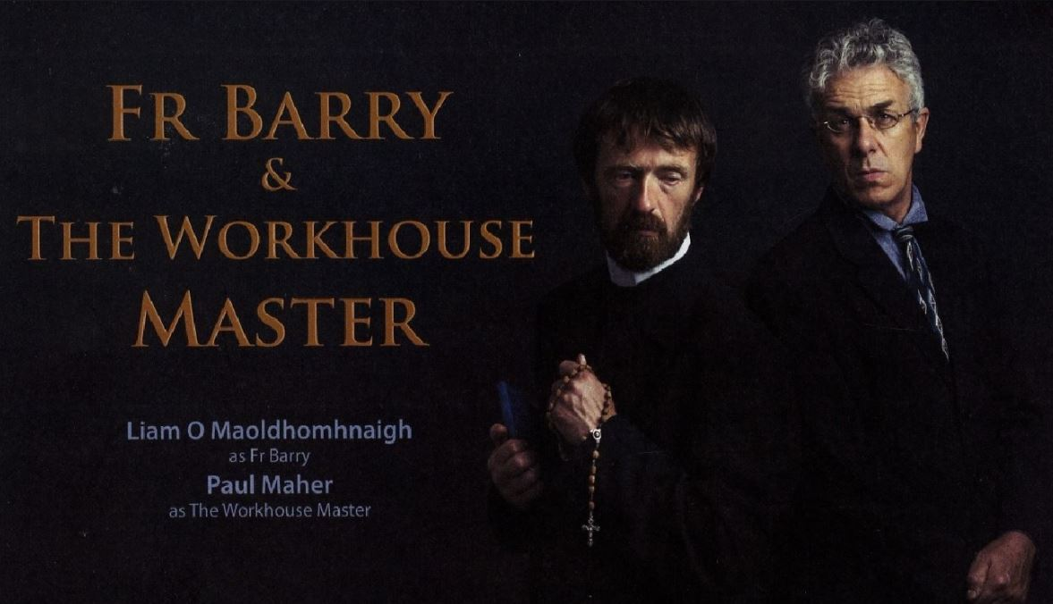 EXTRA Dates: Fr. Barry & The Workhouse Master, 5 & 6 October