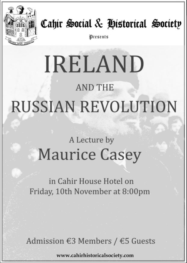 'Ireland And The Russian Revolution' – Maurice Casey, Cahir, 10 Nov. @8pm