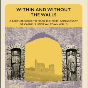Cashel 'Within And Without The Walls' 6th Lecture