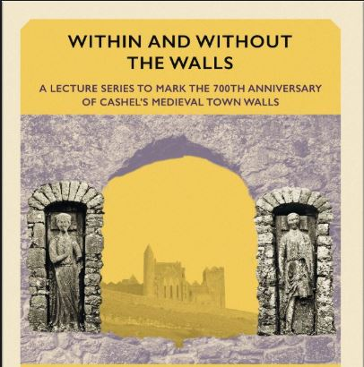 Cashel 'Within And Without The Walls' September Lecture