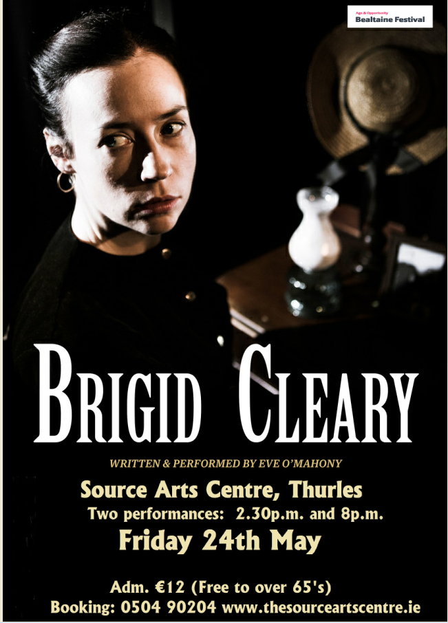 Brigid Cleary Performed By Eve O'Mahony Friday May 24th The Source Arts Centre