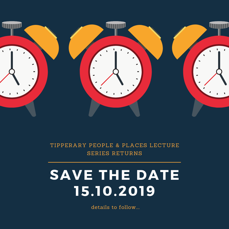 Tipperary People & Places Lecture Series Returns