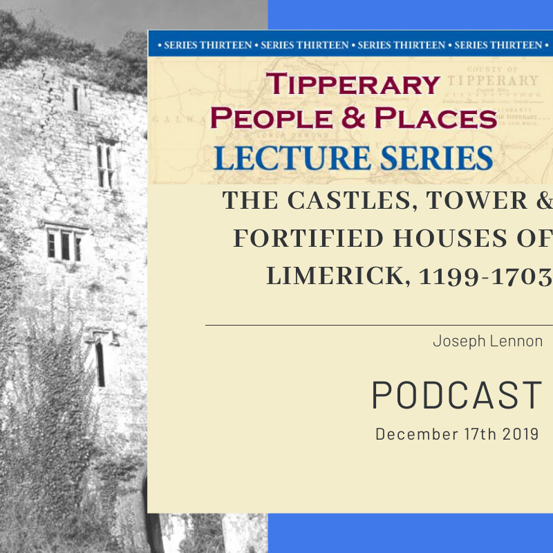 Podcast; The Castles, Tower And Fortified Houses Of Limerick; 1199 – 1703