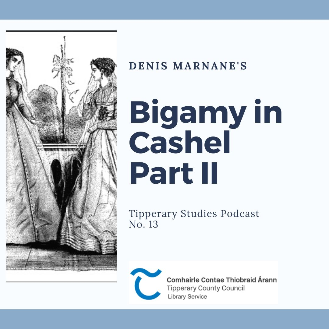 Bigamy In Cashel Part II – Podcast