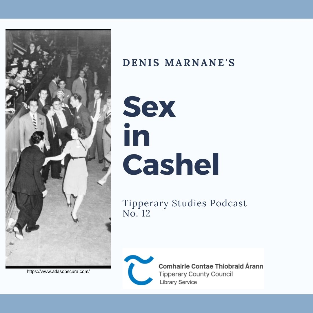Podcast 12 ; Sex In Cashel
