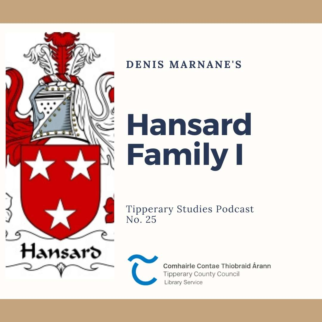 Podcast 25; The Hansard Family I