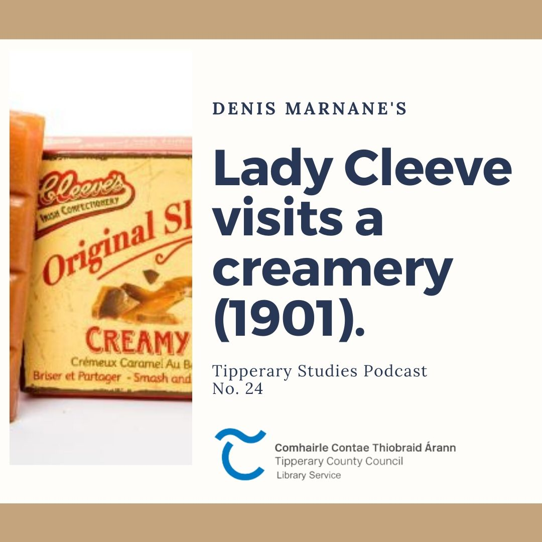 Podcast 24: Lady Cleeve Visits A Creamery