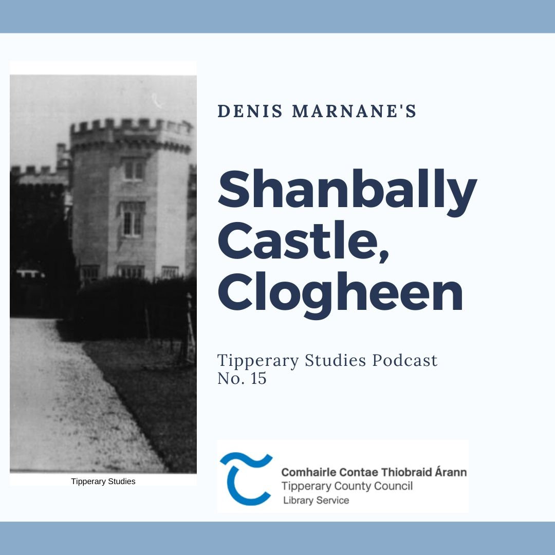 Podcast 15; Shanbally Castle