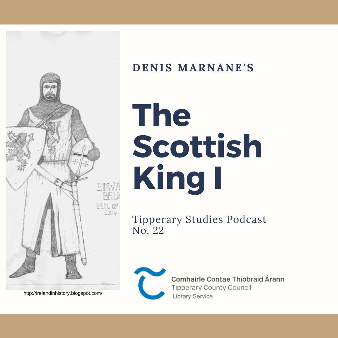 Podcast 22: The Scottish King I