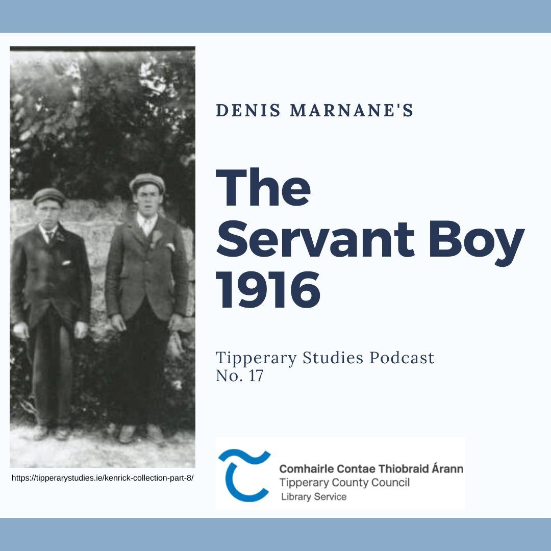 Podcast 17: The Servant Boy 1916