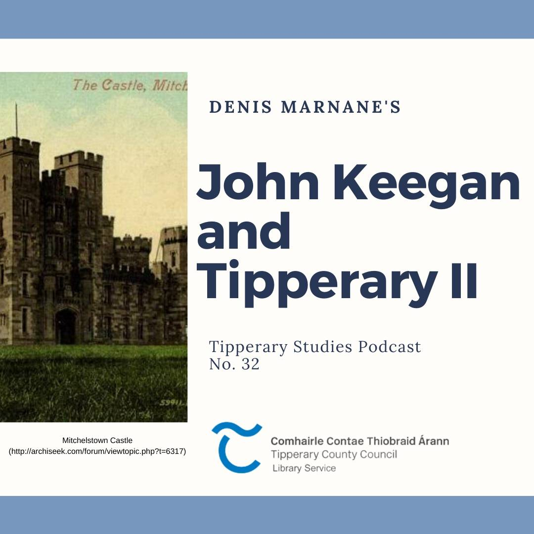 Podcast 32; John Keegan And Tipperary II