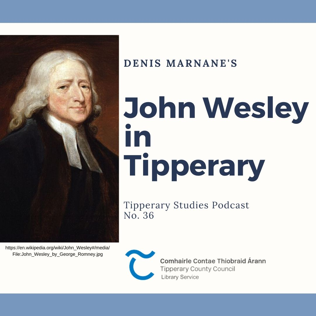 Podcast 36; John Wesley In Tipperary