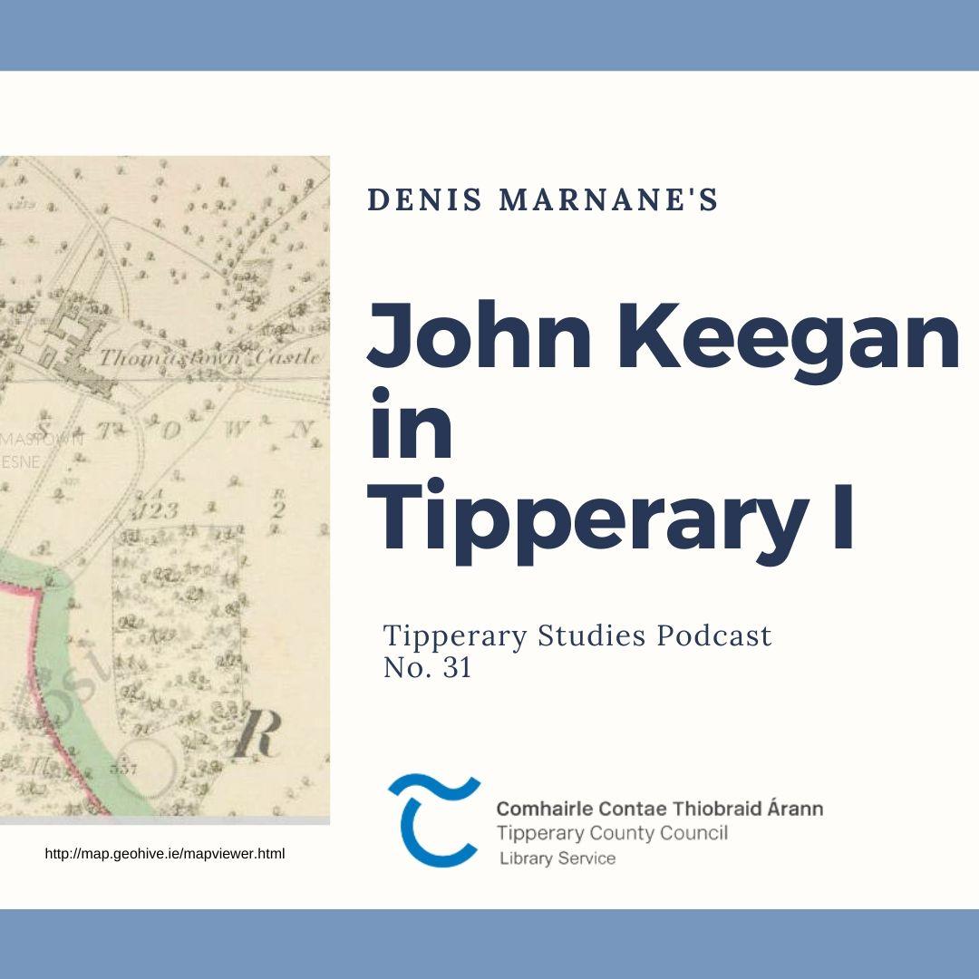 Podcast 31; John Keegan And Tipperary I