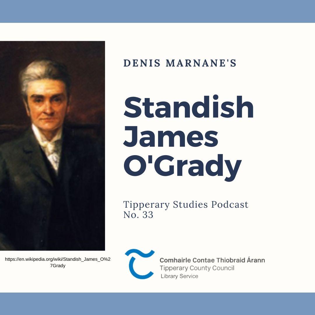 Podcast 33; Standish James O'Grady