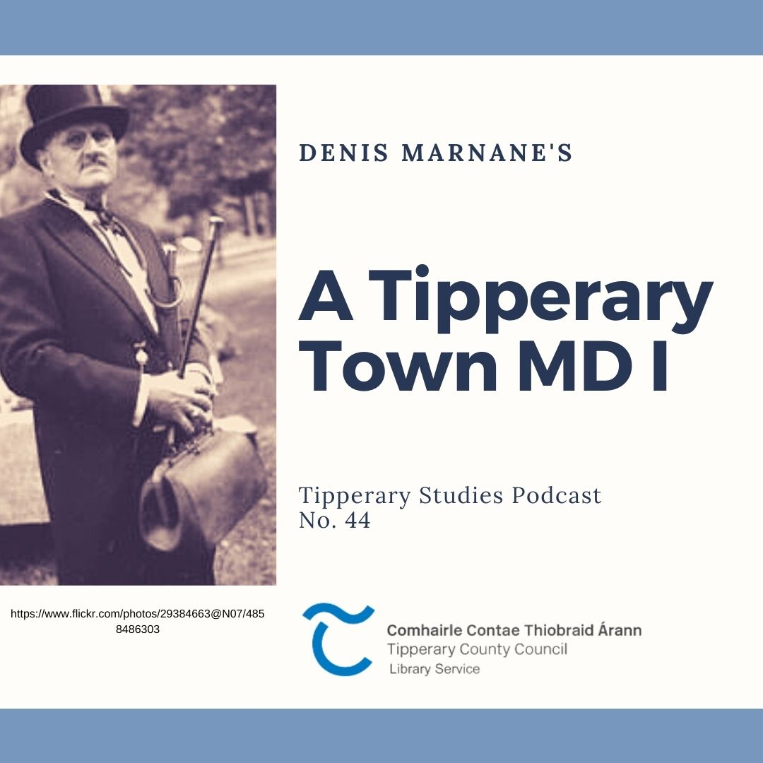 Podcast 44; A Tipperary Town MD I