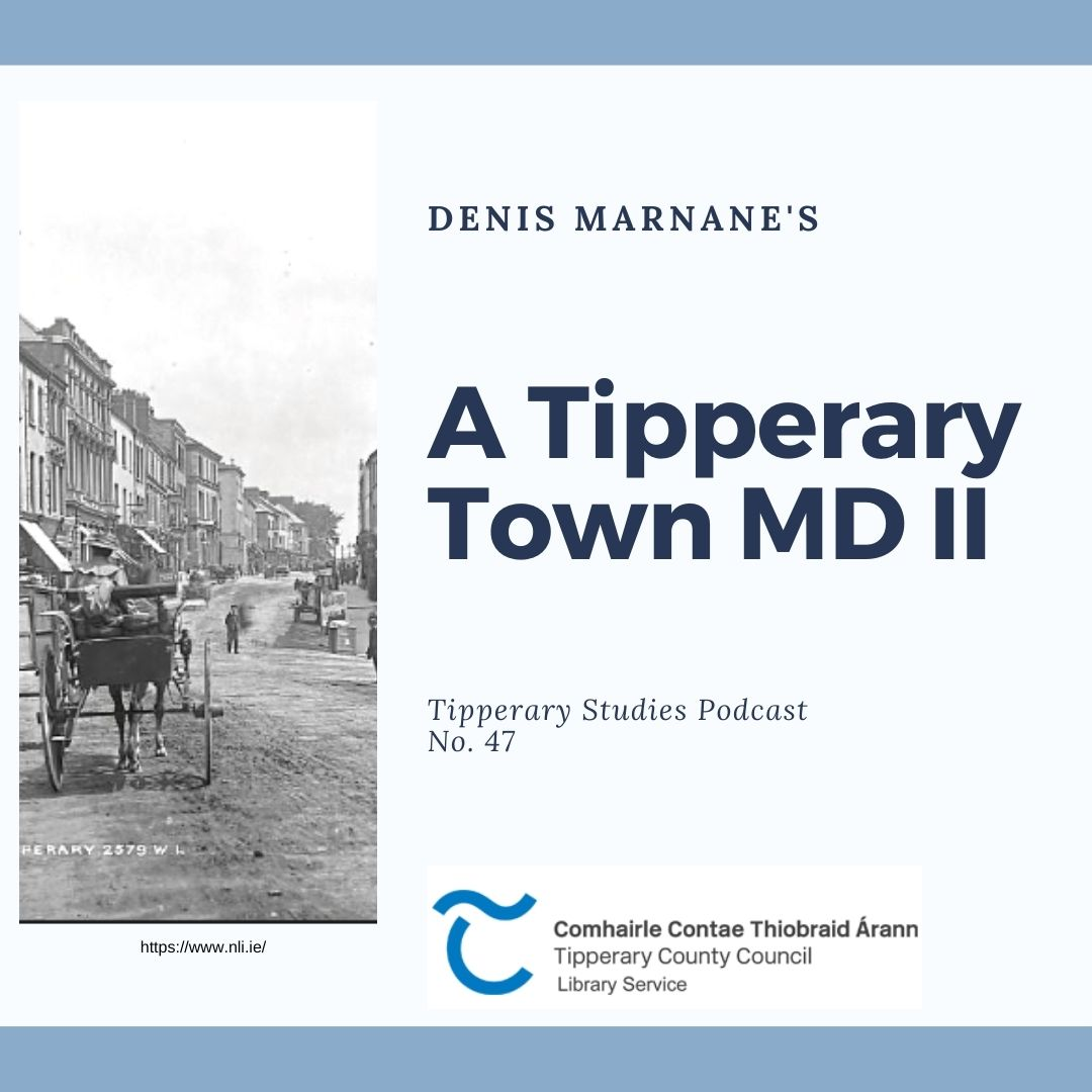 Podcast 47; A Tipperary Town MD II