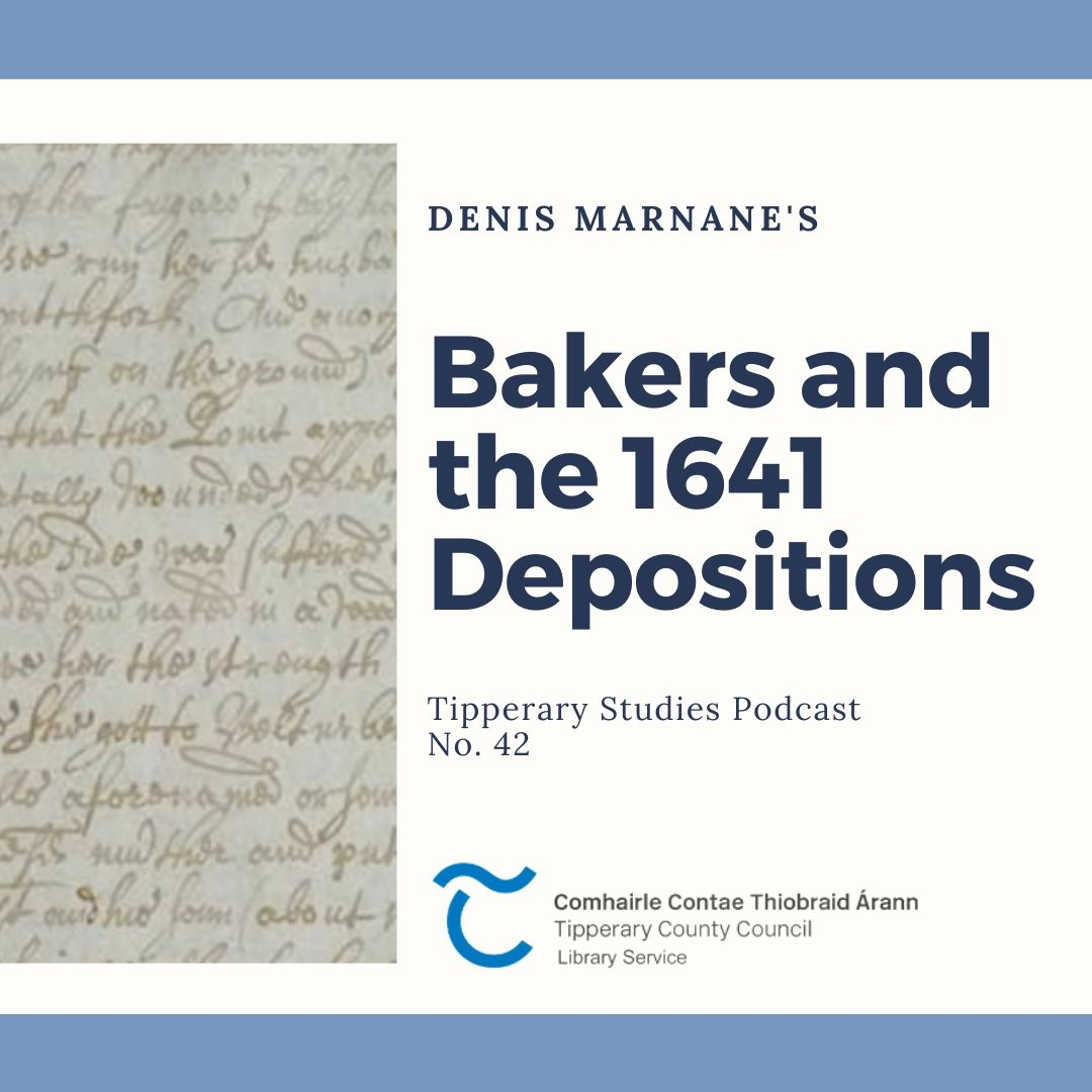 Podcast 42; Bakers And The 1641 Depositions