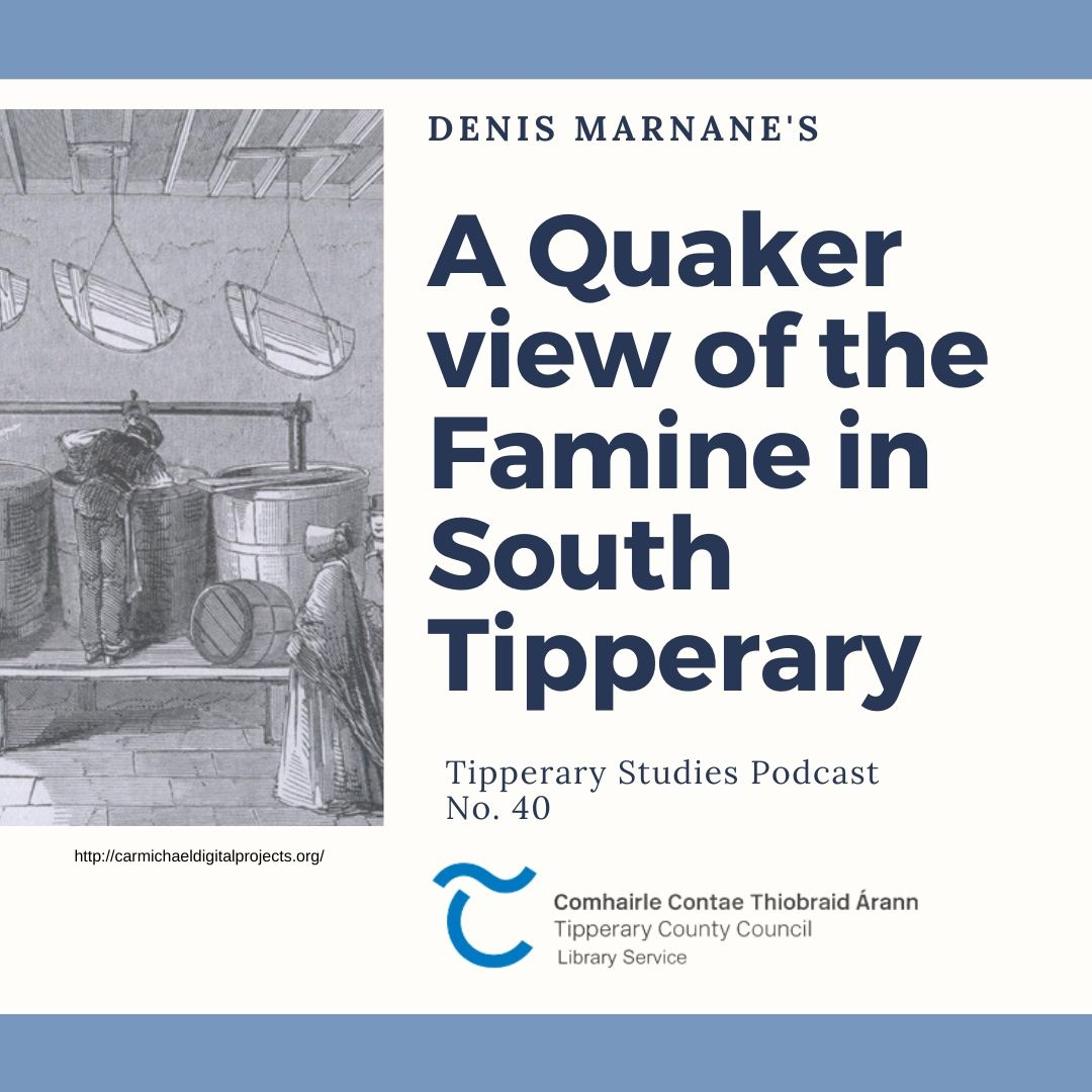 Podcast 40; A Quaker View Of The Famine In South Tipperary
