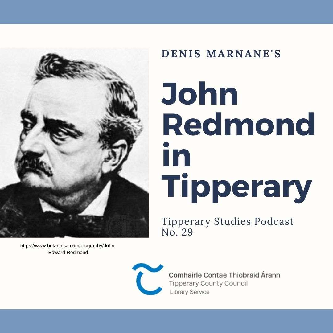 Podcast 55; John Redmond In Tipperary
