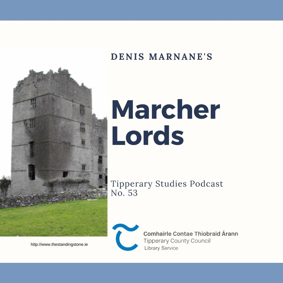 Podcast 53; Marcher Lords