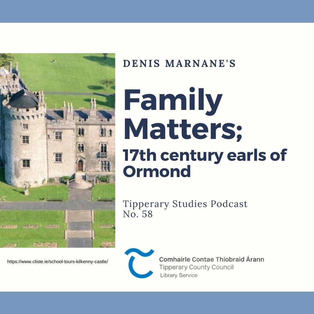 Podcast 58; Family Matters, 17th Century Earls Of Ormond