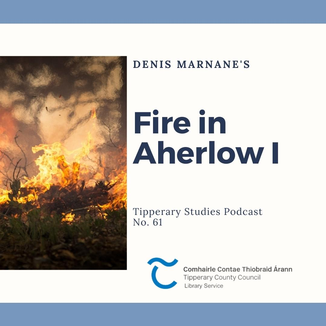 Podcast 61; Fire In Aherlow 1