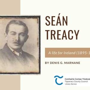 Centenary Lecture; Sean Treacy 1895-1920: A Life For Ireland