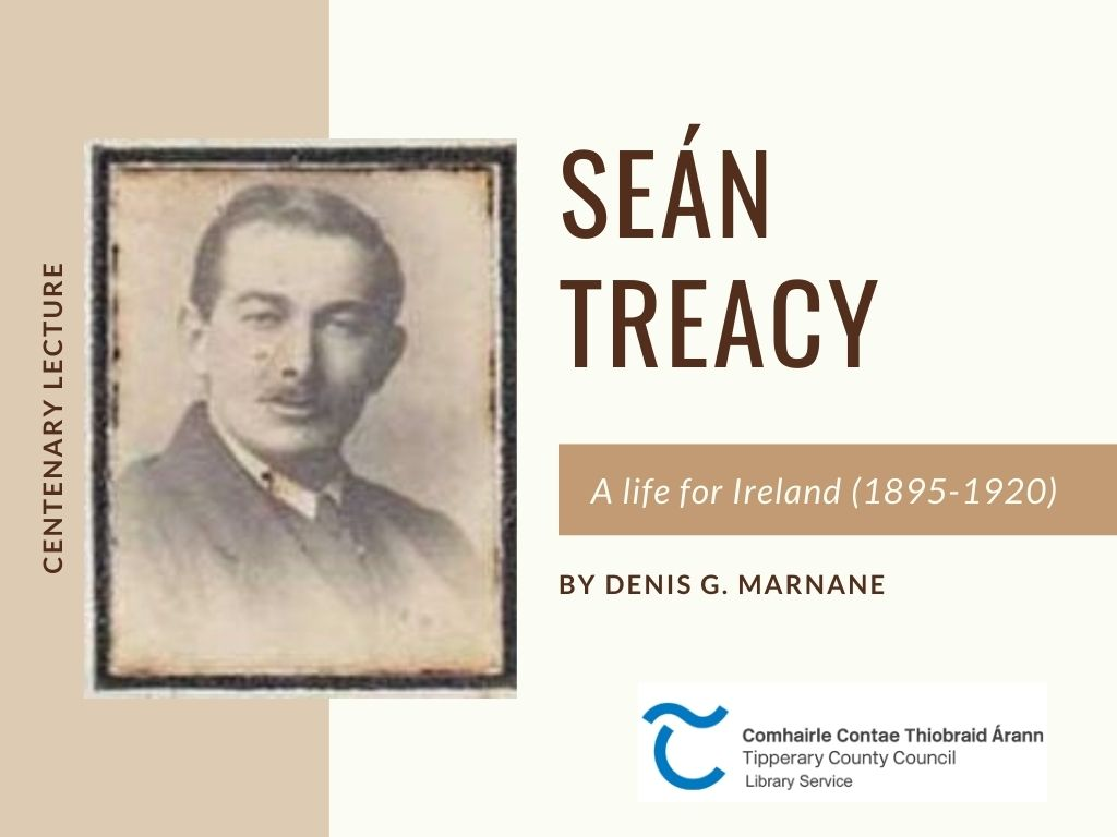 Centenary Lecture; Sean Treacy 1895-1920: A Life For Ireland
