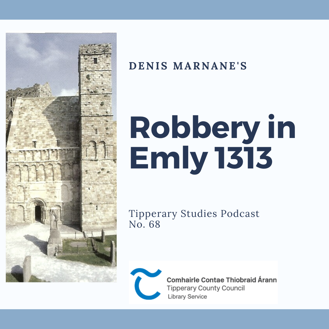 Podcast 68; Robbery In Emly 1313