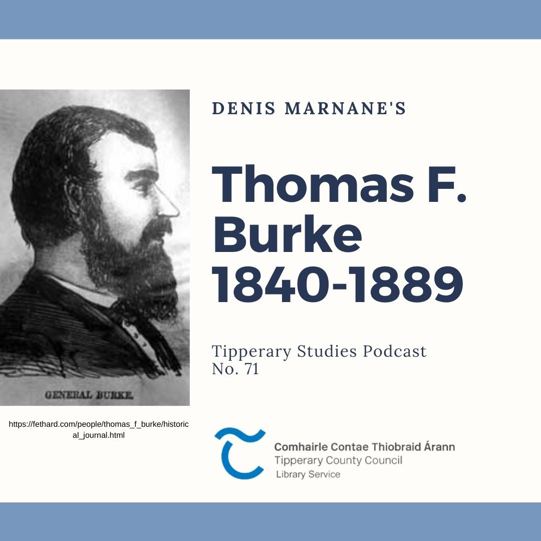 Podcast 71; Thomas F. Burke 1840 – 1889