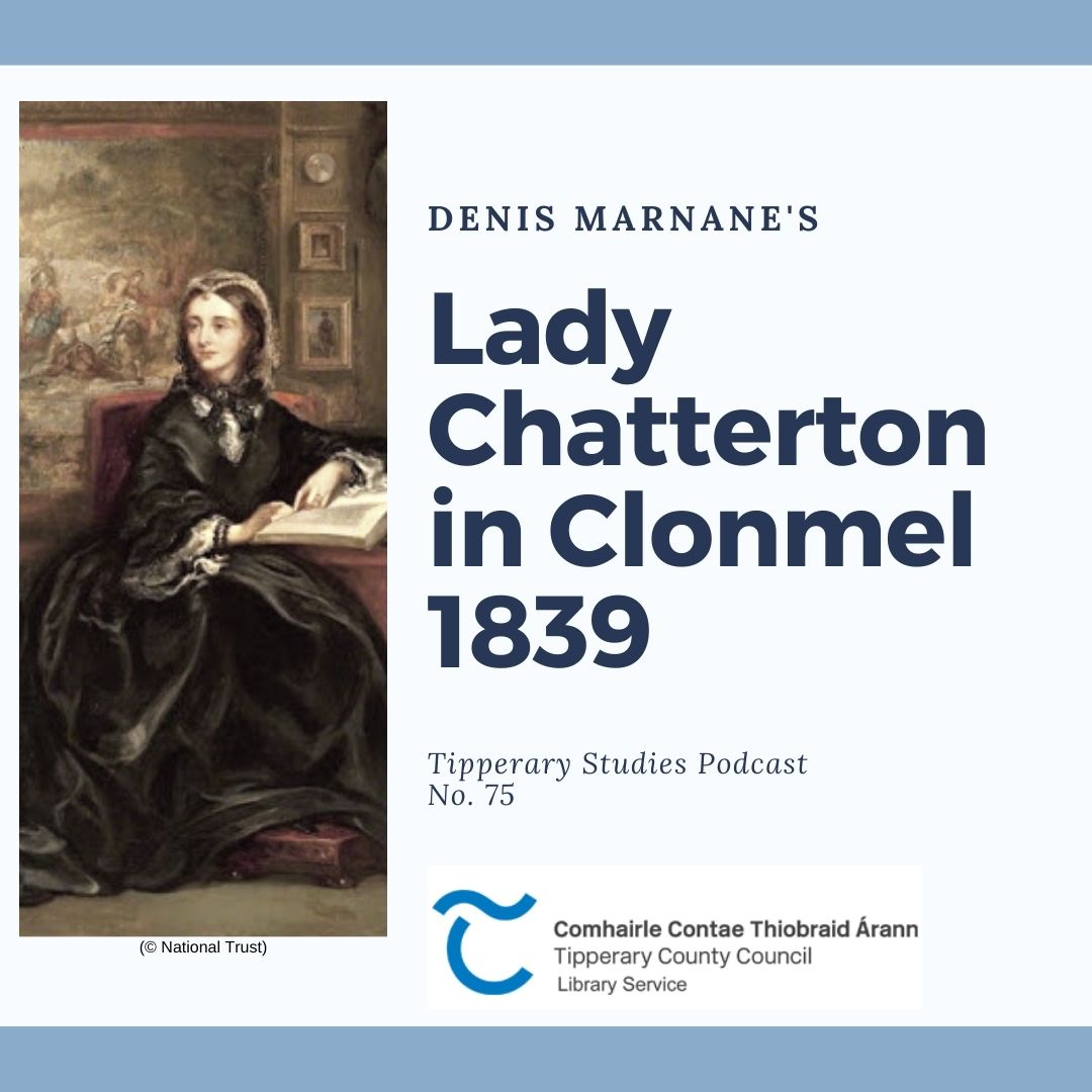 Podcast 75; Lady Chatterton In Clonmel