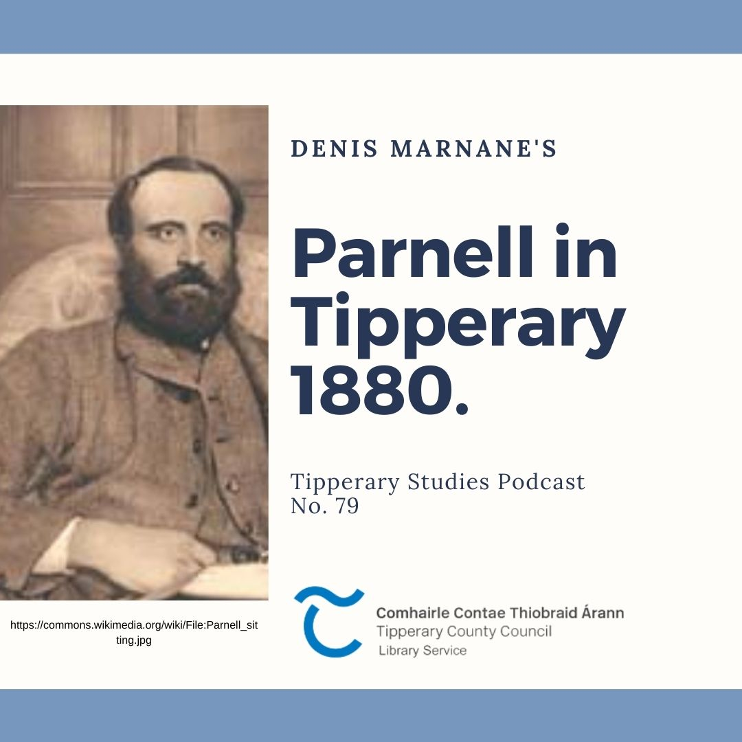 Podcast 79; Parnell In Tipperary 1880